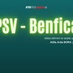 PSV - Benfica iddaa tahmini